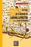 Francis Hirigoyen - Histoire de la Baronnie de Labenne-Capbreton & de la vicomté de Marennes.