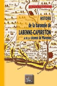 Téléchargement de livres complets Google Histoire de la Baronnie de Labenne-Capbreton & de la vicomté de Marennes 9782824009056  en francais par Francis Hirigoyen