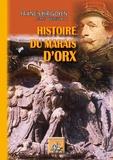 Francis Hirigoyen - Histoire du marais d'Orx.