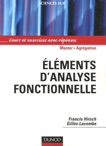 Francis Hirsch et Gilles Lacombe - Eléments d'analyse fonctionnelle - Cours et exercices avec réponses.