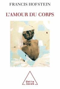 Francis Hofstein - Amour du corps (L').