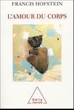 Francis Hofstein - L'amour du corps.