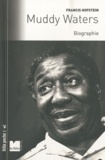 Francis Hofstein - Muddy Waters - Biographie.
