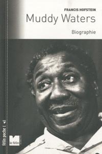 Francis Hofstein - Muddy Waters - Biographie.