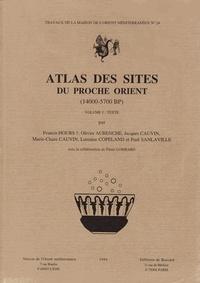 Francis Hours et Olivier Aurenche - ATLAS DES SITES DU MOYEN-ORIENT.