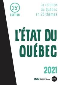 Francis Huot - L'État du Québec 2021 - La relance du Québec en 25 thèmes.