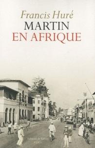 Francis Huré - Martin en Afrique.