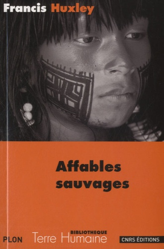 Francis Huxley - Affables sauvages.