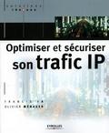 Francis Ia et Olivier Ménager - Optimiser et sécuriser son trafic IP.