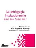Francis Imbert - La pédagogie institutionnelle, pour qui ? pour quoi ?.