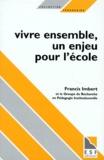 Francis Imbert - Vivre ensemble, un enjeu pour l'école.