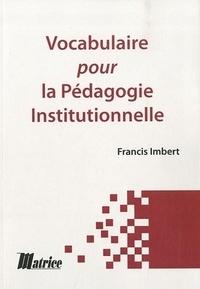 Francis Imbert - Vocabulaire pour la pédagogie institutionnelle.
