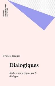 Francis Jacques - Dialogiques - Recherches logiques sur le dialogue.