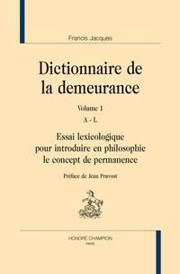 Francis Jacques - Dictionnaire de la demeurance - Essai lexicologique pour introduire en philosophie le concept de permanence, Coffret 2 volumes.