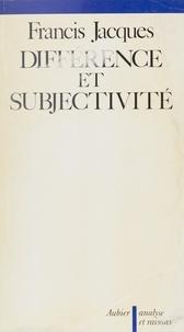 Francis Jacques - Différence et subjectivité.
