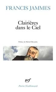 Francis Jammes - Clairières dans le Ciel 1902-1906 - En Dieu - Tristesses, le Poète et sa femme, Poésie diverses, l'Eglise habillée de feuilles.