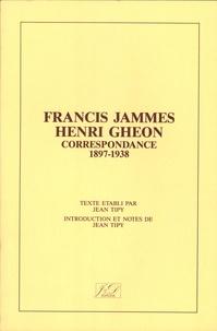 Francis Jammes et Henri Ghéon - Correspondance Francis Jammes - Henri Ghéon (1897-1938).