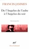 Francis Jammes - De l'angelus à l'aube à l'angelus du soir - 1888-1897.