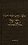 Francis Jammes - Francis Jammes Oeuvre poétique complète.
