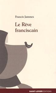 Francis Jammes - Le Rêve franciscain.