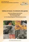 Francis Janot et Gérard Giuliato - Indices et traces : la mémoire des gestes - Actes du colloque international, 16, 17 et 18 juin 2011, UFR d'odontologie de l'Université de Lorraine.