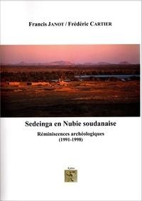Francis Janot et Frédéric Cartier - Sedeinga en Nubie soudanaise - Réminiscences archéologiques (1991-1998).