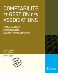 Francis Jaouen et André Bernard - Comptabilité et gestion des associations - Système comptable, Gestion financière, Analyse et contrôle de gestion.