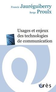 Francis Jauréguiberry et Serge Proulx - Usagers et enjeux des technologies de communication.