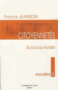 Francis Jeanson - Citoyennetés - Du local au mondial.