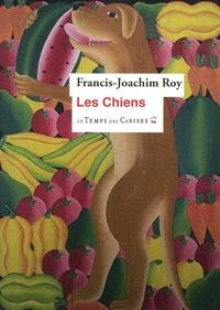 Francis-Joachim Roy - Les chiens.