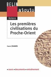 Francis Joannès - Les premières civilisations : de la Grèce mycénienne à l'Indus.