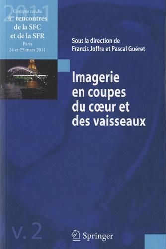 Francis Joffre et Pascal Guéret - Imagerie en coupes du coeur et des vaisseaux.