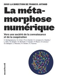 Francis Jutand - La métamorphose numérique - Vers une société de la connaissance et de la coopération.