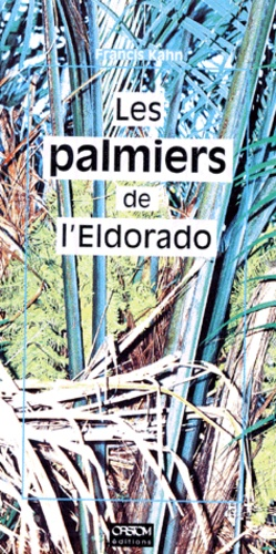 Francis Kahn - Palmiers de l'Eldorado.