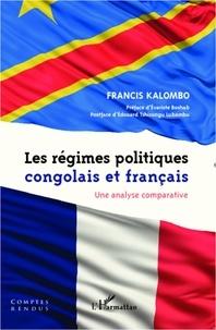 Francis Kalombo - Les régimes politiques congolais et français - Une analyse comparative.