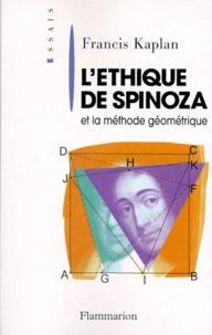 """Francis Kaplan - L'""""ETHIQUE"""" DE SPINOZA ET LA METHODE GEOMETRIQUE. - Introduction à la lecture de Spinoza."""