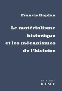 Francis Kaplan - Le matérialisme historique et les mécanismes de l'Histoire.