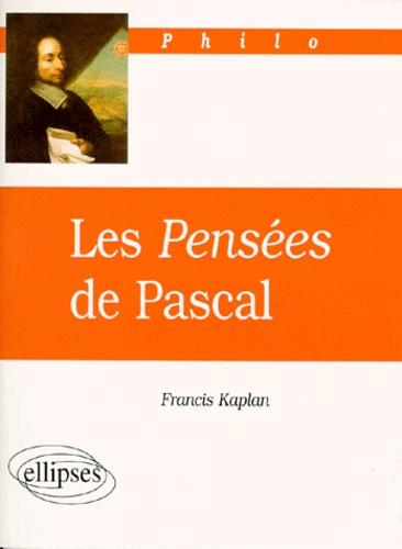 """Francis Kaplan - Les """"Pensées"""" de Pascal."""