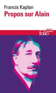Francis Kaplan - Propos sur Alain.