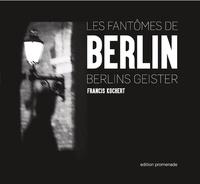 Francis Kochert - Les fantômes de Berlin.
