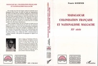 Francis Koerner - Madagascar - Colonisation française et nationalisme malgache, XXe siècle.
