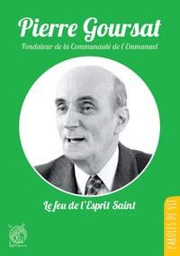 Francis Kohn - Pierre Goursat - Le feu de l'Esprit Saint.