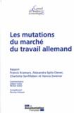 Francis Kramarz et Alexandra Spitz-Oener - Les mutations du marché du travail allemand.