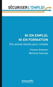 Francis Kramarz et Martina Viarengo - Ni en emploi ni en formation - Des jeunes laissés pour compte.
