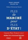 Francis Kramarz et Philippe Tibi - Plus de marché pour plus d'Etat !.