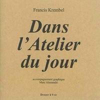 Francis Krembel - Dans l'atelier du jour.