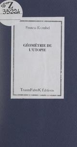 Francis Krembel - Géométrie de l'utopie.