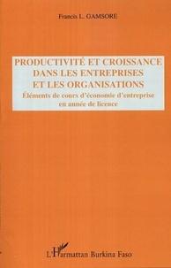 Francis L. Gamsore - Productivité et croissance dans les entreprises et les organisations : Eléments de cours d'économie d'entreprise en année de licence.