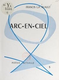 Francis L.P. Ruault - Arc-en-ciel.