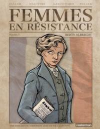 Francis Laboutique et Régis Hautière - Femmes en résistance Tome 3 : Berty Albrecht.